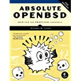 Absolute Openbsd, 2nd Edition: Unix for the Practical Paranoid