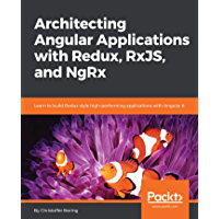 Architecting Angular Applications with Redux, RxJS, and NgRx…