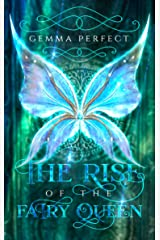 The Rise of the Fairy Queen (The Fairy Queen Trilogy Book 1) Kindle Edition
