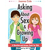 Asking About Sex and Growing Up: A Question-and-Answer Book for Kids (Revised Edition)