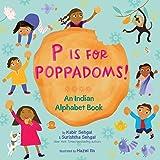 P Is for Poppadoms!: An Indian Alphabet Book