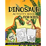 Dinosaur Activity Book for Kids Ages 4-8: A Fun Kid Workbook Game For Learning, Coloring, Dot To Dot, Mazes, Word Search and
