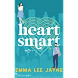 Heart Smart: An Enemies to Lovers Romance (Work For It Book 2)