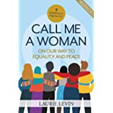 Call Me a Woman: On Our Way to Equality and Peace