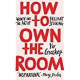 How to Own the Room: Including new HOW TO OWN THE ZOOM bonus chapter