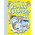 So you want to be a Roman soldier?