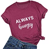 licson Women's Expression Shirts Always Hungry T-Shirt Funny Cotton Short Sleeves Top Tee
