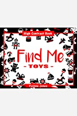 Find Me: Toys - A High Contrast Book Kindle Edition
