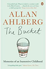 The Bucket: Memories of an Inattentive Childhood Kindle Edition