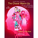 Evoking Sound Choral Warm-up Method, Procedures, Planning And Core Vocal Exercises