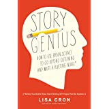 Story Genius: How to Use Brain Science to Go Beyond Outlining and Write a Riveting Novel (Before You Waste Three Years Writin