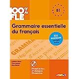 100% FLE Grammaire essentielle du francais B1 2015 - livre CD MP3 + 550 Exercices: Livre + CD B1