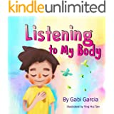 Listening to My Body: A guide to helping kids understand the connection between their sensations (what the heck are those?) a