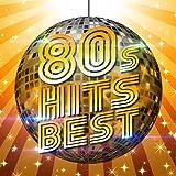80's HITS BEST -80年代の王道ポップス25選-