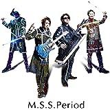 【店舗限定特典つき】 M.S.S.Period (オリジナルブロマイド(R.Ver)付き)