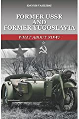 FORMER USSR AND FORMER YUGOSLAVIA: WHAT ABOUT NOW? ペーパーバック