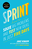 Sprint: How to Solve Big Problems and Test New Ideas in Just…