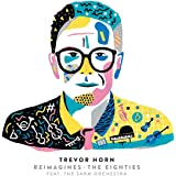 Trevor Horn Reimagines - The Eighties Featuring the Sarm Orc…