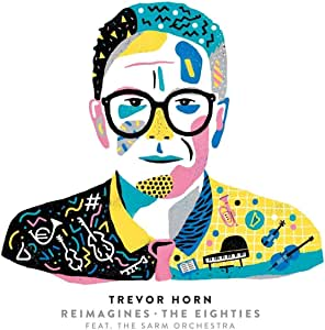 Trevor Horn Reimagines - The Eighties Featuring the Sarm Orchestra(特典なし)