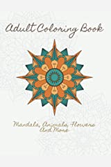 Adult Coloring Book: Mandala, Animals, Flowers, and More Paperback