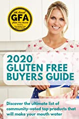 "2020 Gluten Free Buyers Guide: Stop asking ""which foods are gluten free?"" This gluten free grocery shopping guide connects you to only the best. Start gluten free right and be gluten free for good. Kindle Edition"
