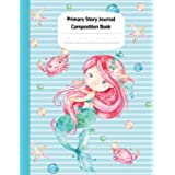 Mermaid Naia Primary Story Journal Composition Book: Grade Level K-2 Draw and Write, Dotted Midline Creative Picture Notebook