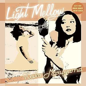 Light Mellow 丸山圭子