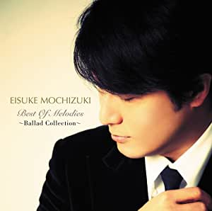 Best of Melodies  ~Ballad Collection ~