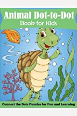 Animal Dot-to-Dot Book for Kids: Connect the Dots Puzzles for Fun and Learnig Paperback