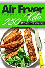 Keto Air Fryer Cookbook - Keto 250 Recipes for Every day: Air Fryer cooking for Beginners and Pros Paperback