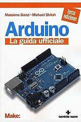 Arduino. La guida ufficiale ペーパーバック