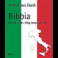 Bibbia: Diodati 1649 / King James Version (Italian Edition)