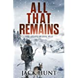 All That Remains: A Post-Apocalyptic EMP Survival Thriller: 1