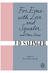 For Esmé - with Love and Squalor: And Other Stories Kindle Edition