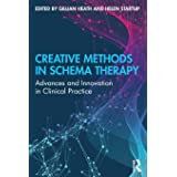 Creative Methods in Schema Therapy: Advances and Innovation in Clinical Practice