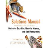 Solutions Manual For: An Introduction to Rerivative Securities, Financial Markets, and Risk Management