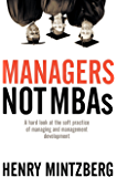 Managers Not MBAs: A Hard Look at the Soft Practice of Managing and Management Development (English Edition)