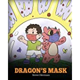 Dragon's Mask: A Cute Children's Story to Teach Kids the Importance of Wearing Masks to Help Prevent the Spread of Germs and