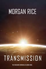 Transmission (The Invasion Chronicles—Book One): A Science Fiction Thriller Kindle Edition