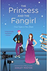 The Princess and the Fangirl (Once Upon A Con Book 2) Kindle Edition