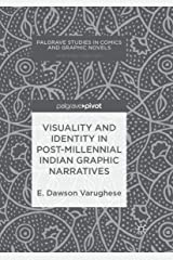 Visuality and Identity in Post-millennial Indian Graphic Narratives (Palgrave Studies in Comics and Graphic Novels) ペーパーバック