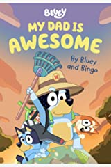 Bluey: My Dad is Awesome: By Bluey and Bingo Kindle Edition