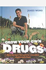 Grow Your Own Drugs: Easy Recipes for Natural Remedies and Beauty Fixes Hardcover