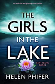 The Girls in the Lake: An addictive and gripping crime thriller (Beth Adams Book 2)