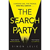 The Search Party: You won't believe the twist in this compulsive new Top Ten ebook bestseller from the 'Stephen King-like' Si