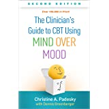 The Clinician's Guide to CBT Using Mind Over Mood 2ed