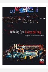 Il circo del ring. Dispacci dal mondo della boxe Paperback