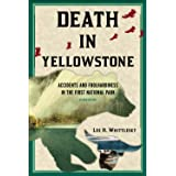 Death in Yellowstone: Accidents and Foolhardiness in the First National Park, Second Edition