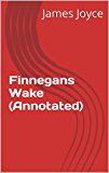 Finnegans Wake (Annotated) (English Edition)