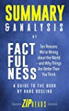 Summary & Analysis of Factfulness: Ten Reasons We're Wrong About the World—and Why Things Are Better Than You Think | A Guide to the Book by Hans Rosling